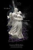 Title: Broken Crowns, Author: Lauren DeStefano