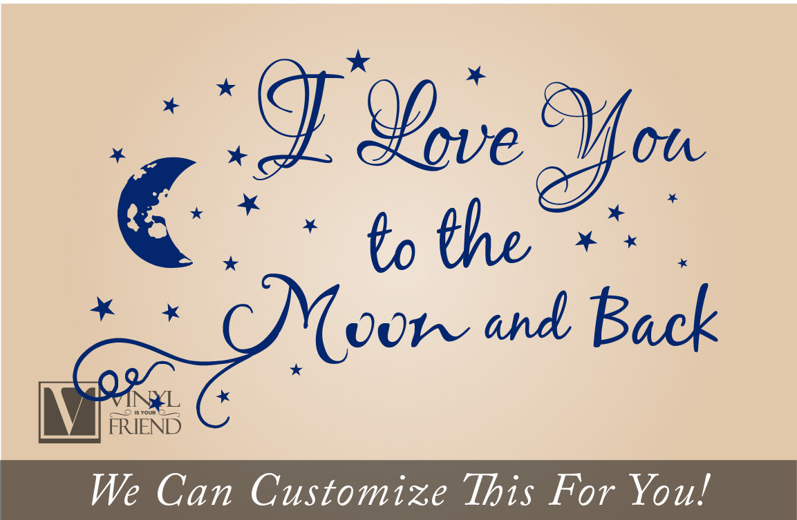 I Love You To The Moon And Back Quote A Wall Decor Vinyl Lettering