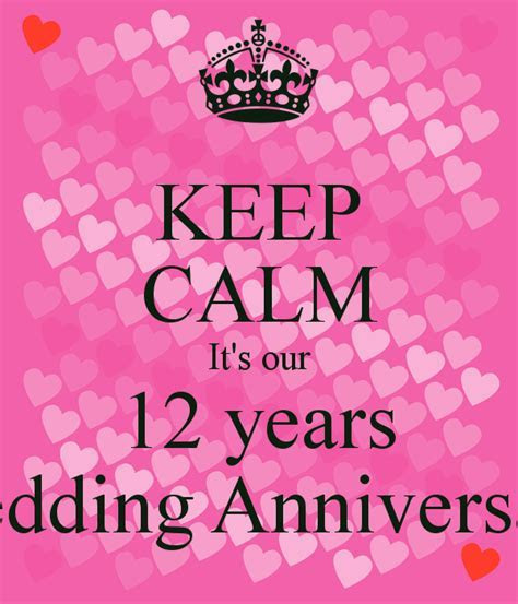 KEEP CALM It's our 12 years Wedding Anniversary Poster