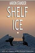 Shelf Ice by Aaron Stander