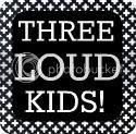 Three Loud Kids