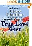 True Love West (A Mail Order Romance...