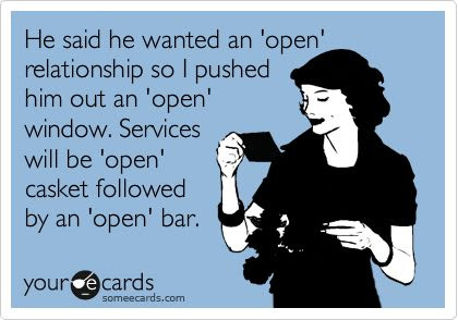 he said he wanted an open relationship - FUNNY RELATIONSHIP JOKES