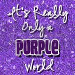 It's Really Only a Purple World