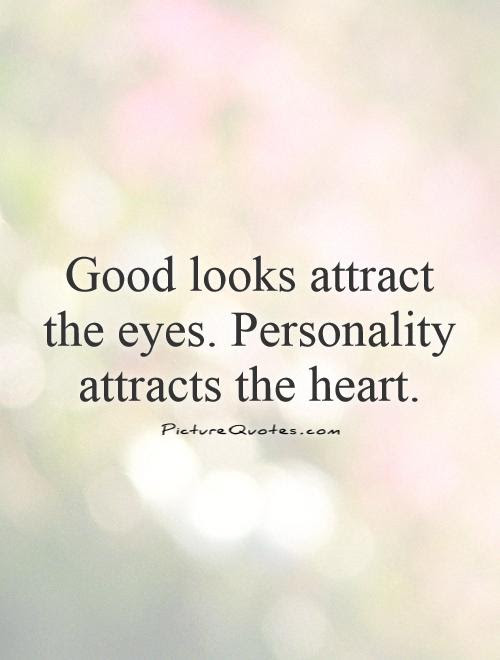 Looks And Personality Quotes. QuotesGram