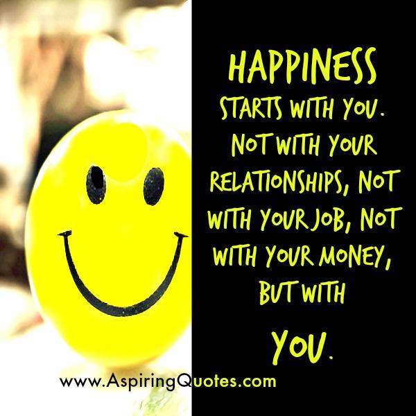 Happiness Doesnt Start With Your Relationships Aspiring Quotes