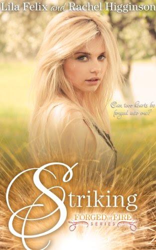 Striking (Forged In Fire) by Lila Felix