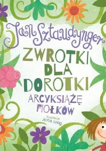 Okładka książki Zwrotki dla Dorotki. Arcyksiążę fiołków