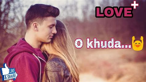 hearttouching love song whatsapp status video  khuda