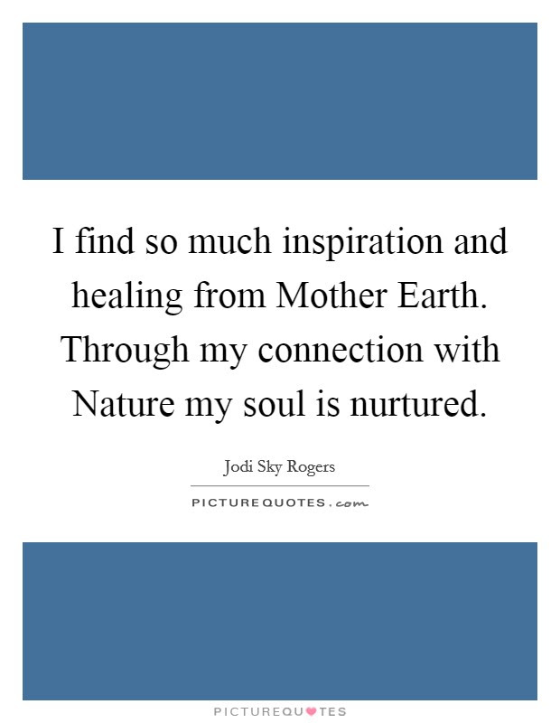 Nature Connection Quotes Sayings Nature Connection Picture Quotes