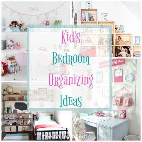 fantastic ideas  organizing kids bedrooms  happy