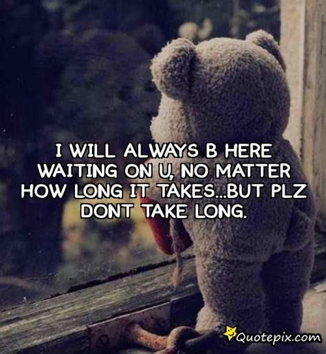 Ill Be Waiting For U Quotes