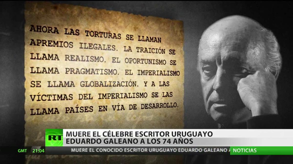Eduardo Galeano Y Sus Frases Más Reconocidas Sobre Política Fútbol