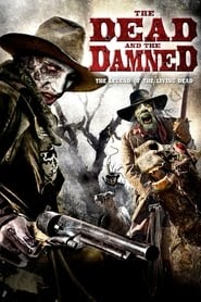 Sehen Sie es gratis The Dead and the Damned (2011) HD