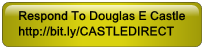Respond To Douglas E Castle http://bit.ly/CASTLEDIRECT