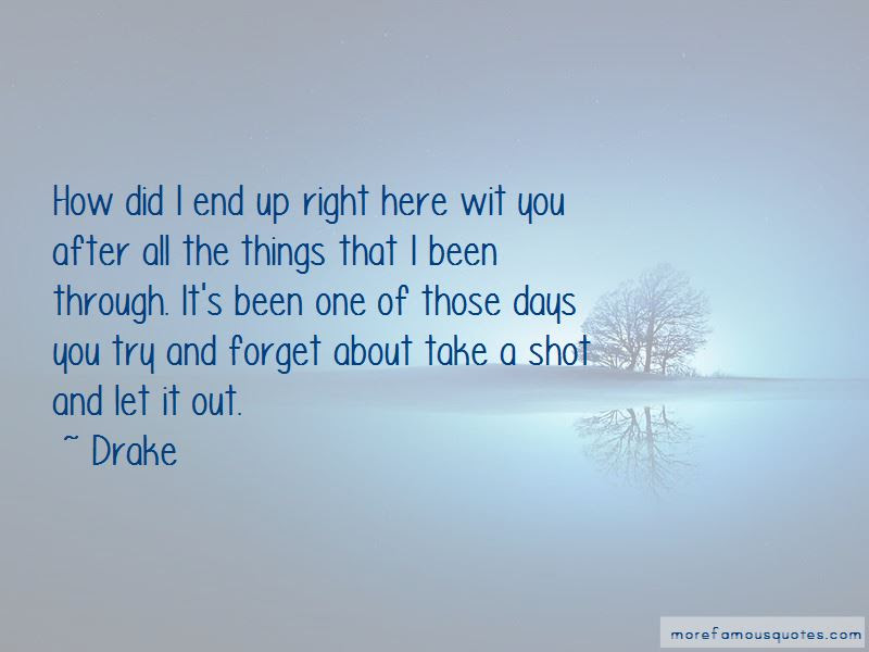 Been One Of Those Days Quotes Top 31 Quotes About Been One Of Those