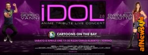 Cartoons on the Bay: iDOL 2.0 Anime Tribute Live Concert con Emanuela Pacotto e Giorgio Vanni