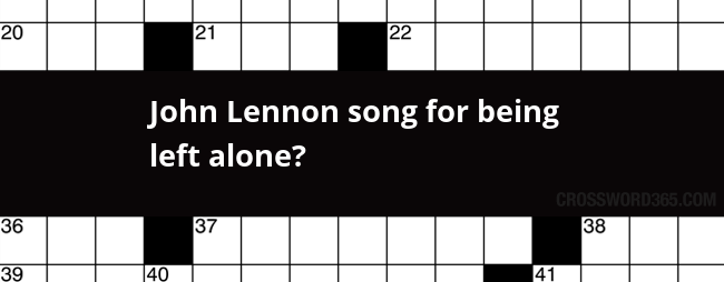 John Lennon Song For Being Left Alone Crossword Clue