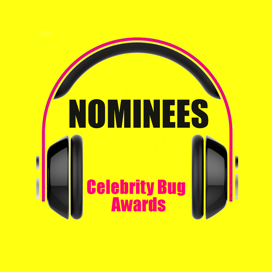 Celebrity Bug Awards - Nominees