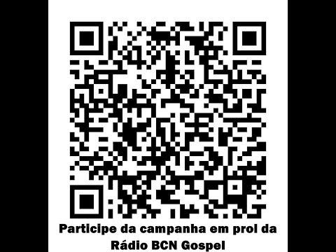 PARTICIPE: SUA PARTICIPAÇÃO É MUITO IMPORTANTE CAMPANHA EM PROL DA RÁDIO BCN GOSPEL