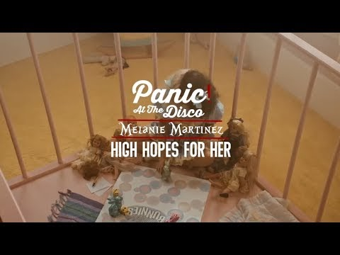 Panic! At The Disco x Melanie Martinez - High Hopes For Her