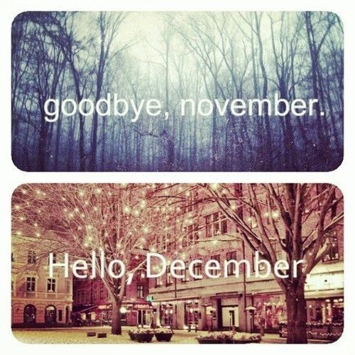 Goodbye, November.. Hello December Pictures, Photos, and Images for Facebook, Tumblr, Pinterest
