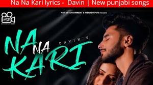 Na Na Kari Lyrics - DAVIN ~ LYRICGROOVE