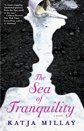 The Sea of Tranquility: A Novel by Katja Millay