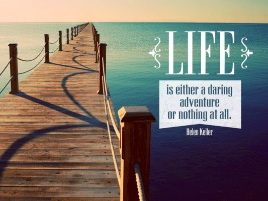 Life Is Either A Daring Adventure Or Nothing At All Amwriting