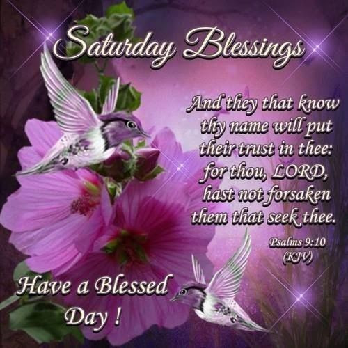 Saturday Have A Blessed Day Pictures Photos And Images For