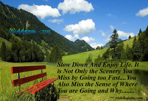 Slow Down And Enjoy Life Inspirational Quotes Pictures