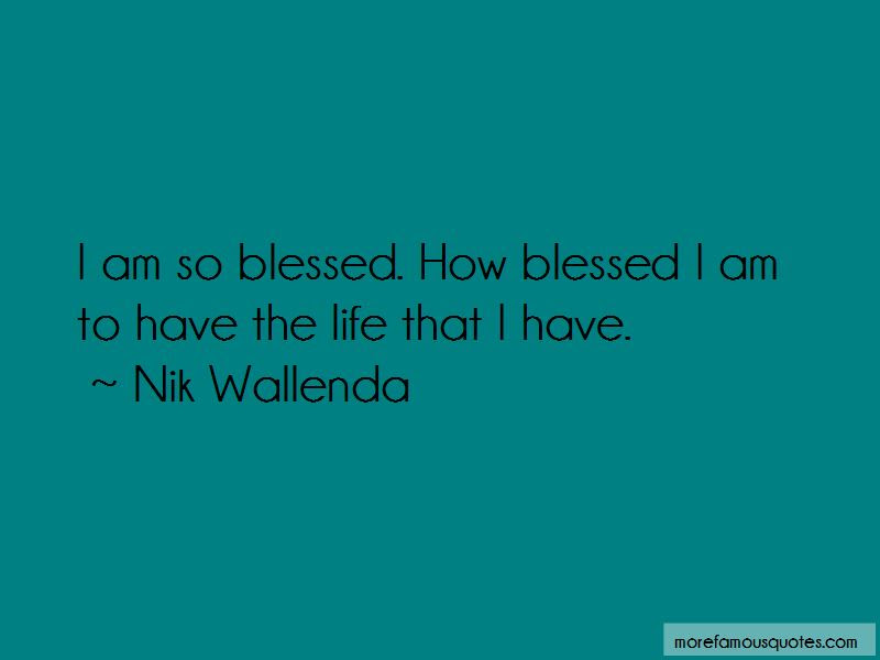 Am So Blessed Quotes Top 59 Quotes About Am So Blessed From Famous