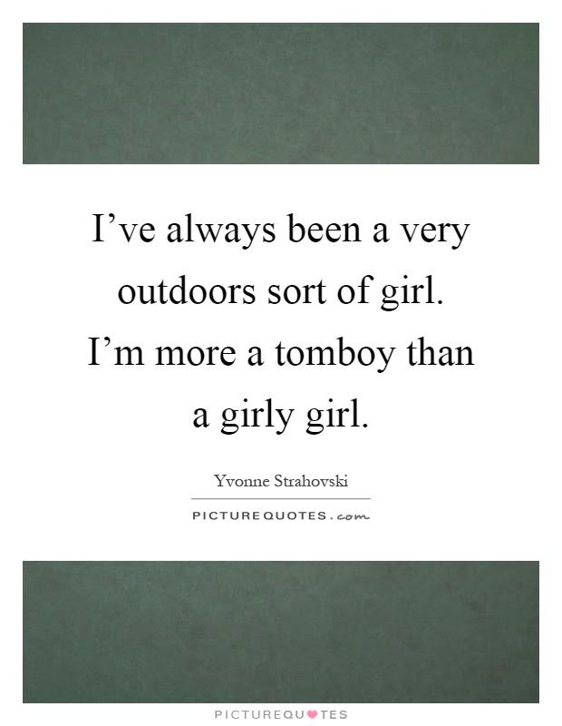 Girly Girl Quotes Girly Girl Sayings Girly Girl Picture Quotes