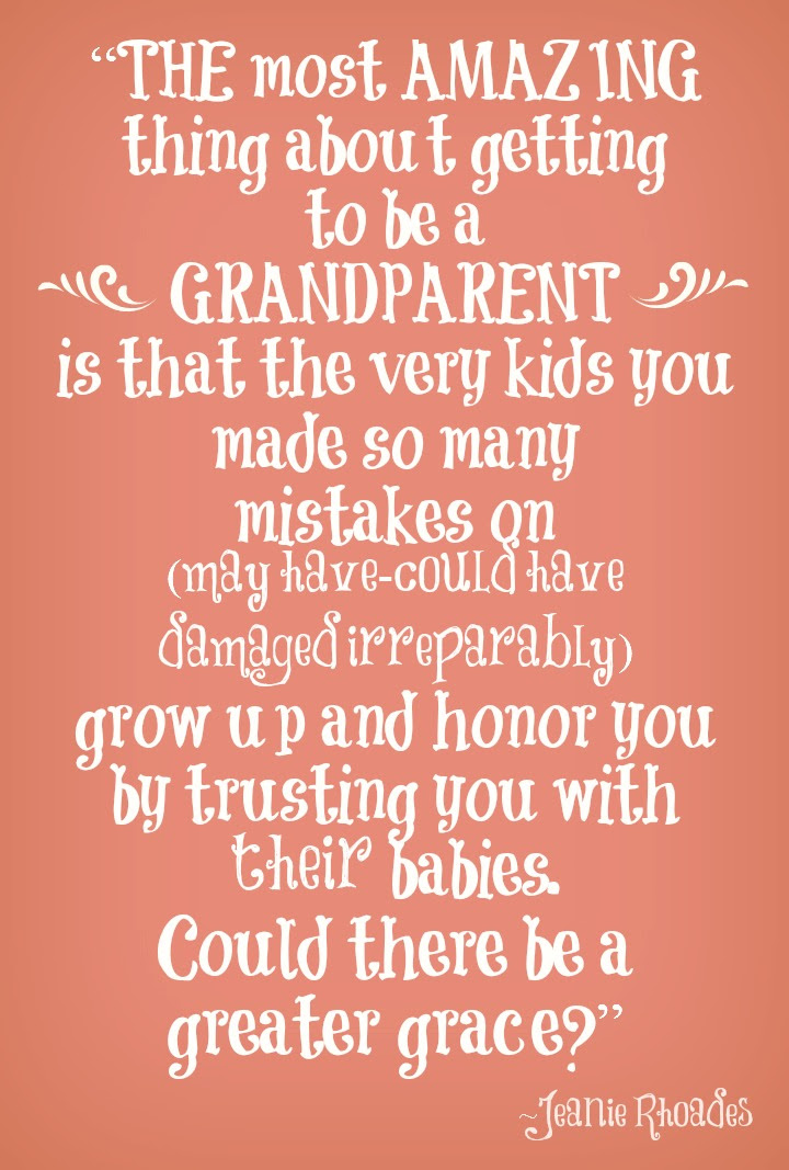 The Most Amazing Thing About Getting To Be A Grandparent Is That The
