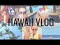 Video : Hawaii Vlog