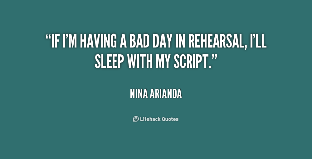 Quotes About Having A Bad Day 65 Quotes