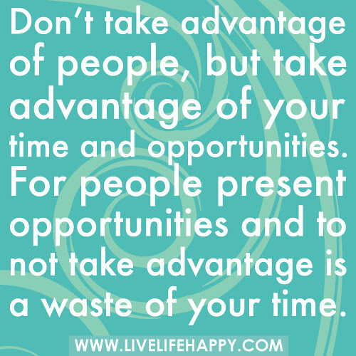 Dont Take Advantage Of People Live Life Happy