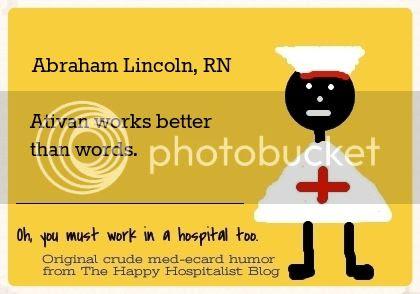 Abraham Lincoln, RN.  Ativan works better than words nurse ecard humor photo.
