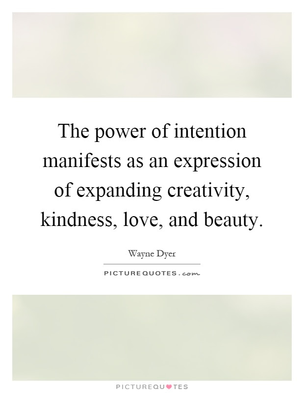 The Power Of Intention Manifests As An Expression Of Expanding