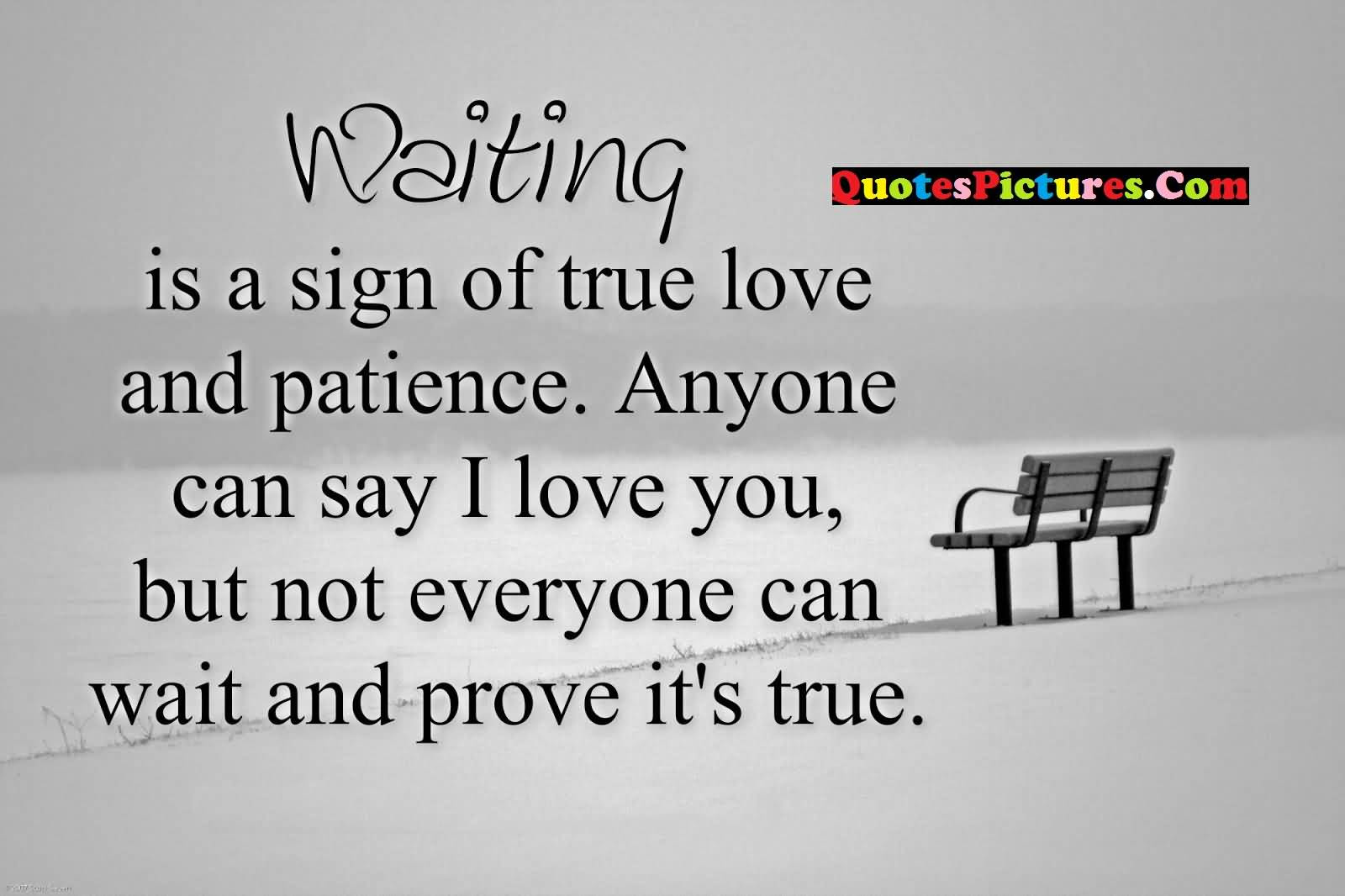 Awesome Love Quote Waiting Is A Sigh Of Ture Love And Patience