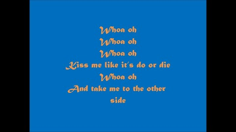 Kiss Me Like Its Do Or Die Lyrics