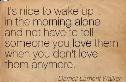 I Dont Wanna Wake Up Alone Anymore Love Quote Quotespicturescom