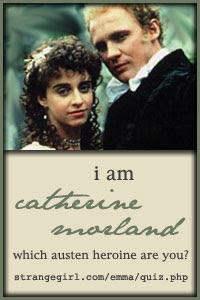 I am Catherine Morland!