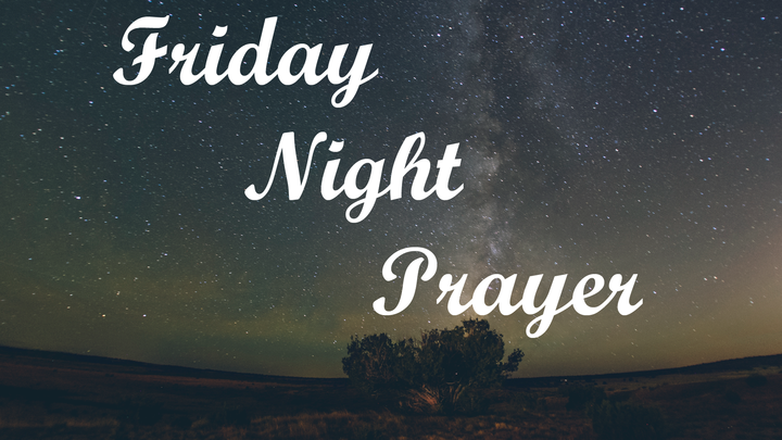Friday Night Prayer Acts Church
