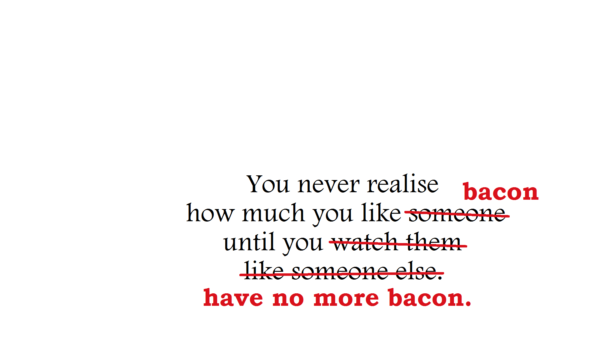 """""""You never realise how much you like someone"""