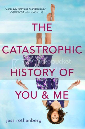 The Catastrophic History of You and Me by Jess Rothenberg