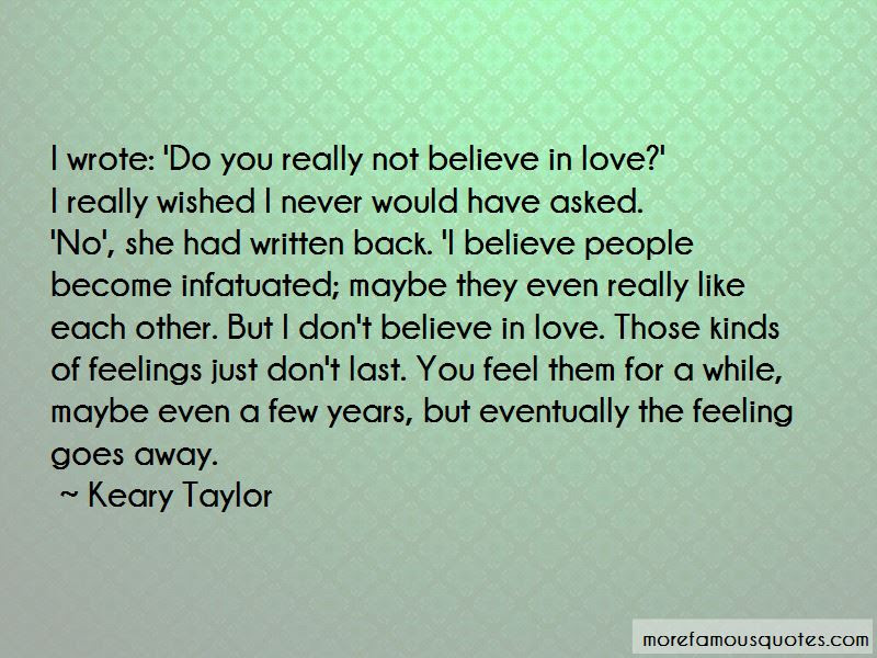 I Dont Believe In Love Quotes Top 13 Quotes About I Dont Believe