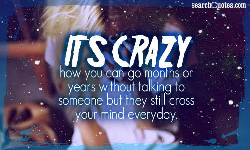 You Still Cross My Mind Quotes Quotations Sayings 2019