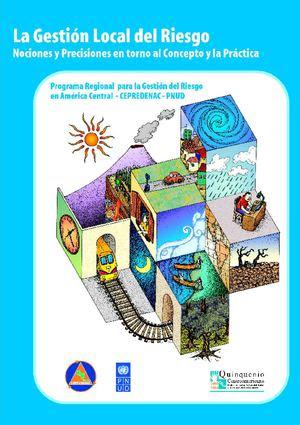 Resultado de imagen para MANUAL DE GESTIÓN LOCAL DEL RIESGO - NOCIONES Y PRECISIONES EN TORNO AL CONCEPTO Y LA PRÁCTICA
