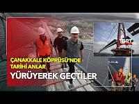 Çanakkale Köprüsü'nde Tarihi Anlar: Yürüyerek Geçtiler - TGRT Haber TV